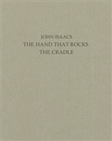 katalog: john isaacs 'the hand that rocks the cradle' by john isaacs