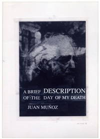 a brief description of the day of my death - juan munoz by juan muñoz