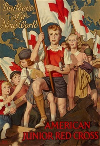 builders of a new world, american junior red cross by walter beach humphrey