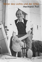 bilder des lichts und der stille. hermann poll (1902-1990). werkdokumentation