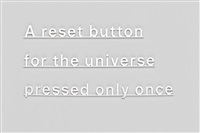 ideas: a reset button for the universe placed only once by katie paterson