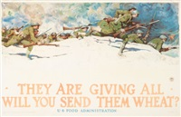 they are giving all will you send them wheat? by harvey t. dunn