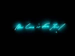 now love is for you! by tracey emin