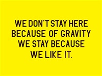 we don't stay here because of gravity we stay because we like it by charles avery
