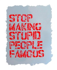 stop making stupid people famous by plastic jesus