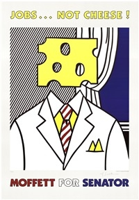 lot: 129 jobs not cheese! moffett for senator, signed by roy lichtenstein