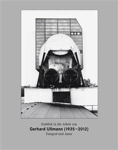einblick in die arbeit von gerhard ullmann (1935-2012). fotograf und autor