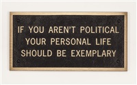 truisms: if you aren't political your personal life should be exemplary by jenny holzer