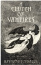 Edward Gorey, A Clutch of Vampires