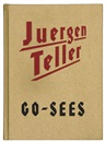 Juergen Teller, Go-sees (bk w/numerous works, title, folio)