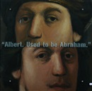 Ken Aptekar, Albert used to be Abraham