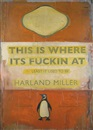 Harland Miller, This is where its fuckin at - Least it used to be