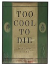 Harland Miller, Too Cool to Die