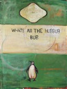 Harland Miller, Whats all the hubbub - Bub