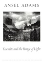 Ansel Adams, Yosemite and the Range of Light