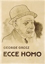 George Grosz, Ecce Homo (bk w/100 works)