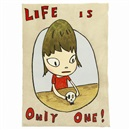 Yoshitomo Nara, Life is only one