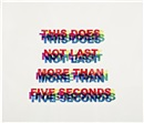This does not last more than five seconds by Angus Fairhurst